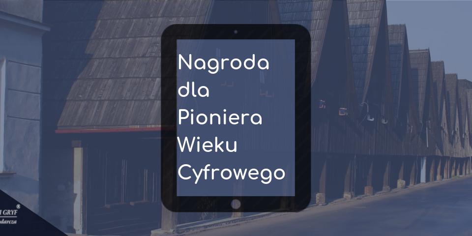 Nagroda dla Pioniera Wieku Cyfrowego