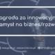 Nagroda za innowacyjny pomysł na biznes_rozwój